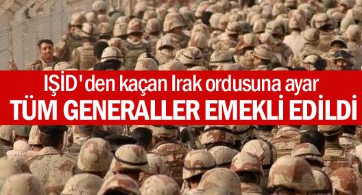 Irak Ordusu'nda tüm generaller emekliye sevk ediliyor