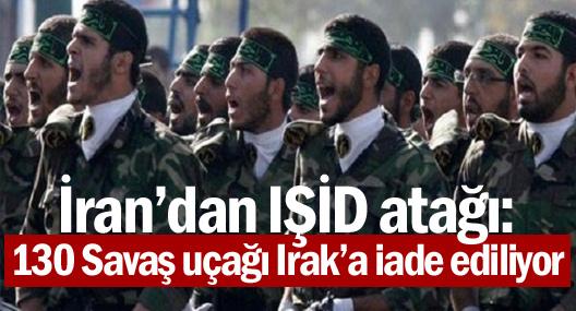 İran'dan IŞİD atağı: Savaş uçakları Irak'a iade ediliyor
