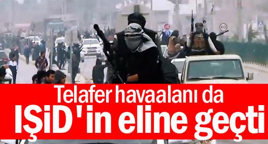 Telafer havaalanı da IŞİD'in eline geçti