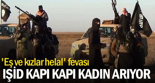 IŞİD, kapı kapı dolaşıp kadın arıyor