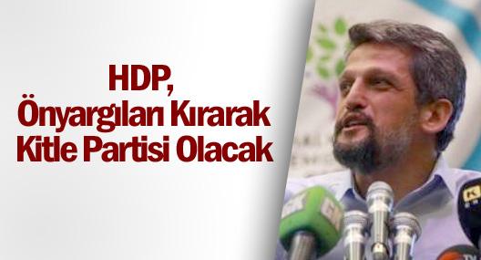Garo Paylan: HDP Önyargıları Kırarak Kitle Partisi Olacak
