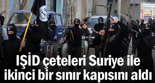 IŞİD çeteleri Suriye ile ikinci bir sınır kapısını aldı