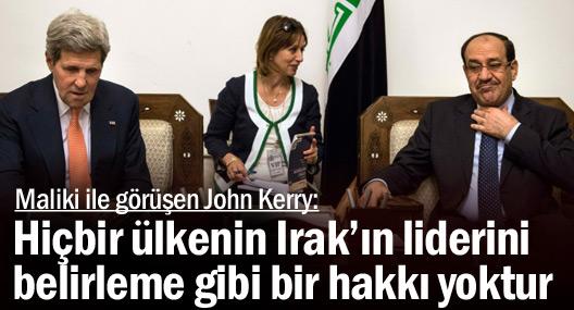 Kerry: Hiçbir ülkenin Irak'ın liderini belirleme gibi bir hakkı yoktur