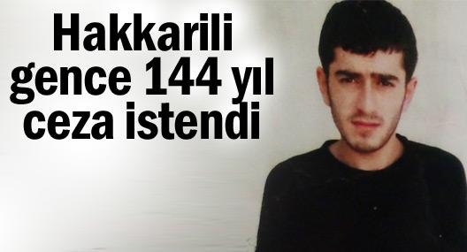 Hakkari'li gence 144 yıl ceza istendi