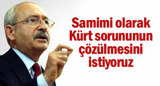 CHP lideri: Samimi olarak Kürt sorununun çözülmesini istiyoruz