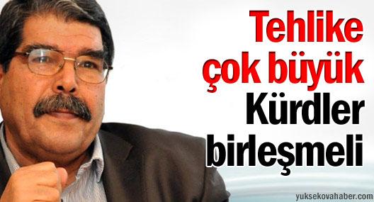 Salih Müslim: Tehlike çok büyük, Kürdler birleşmeli
