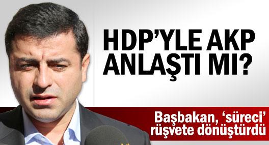 HDP ile AKP anlaştı mı?