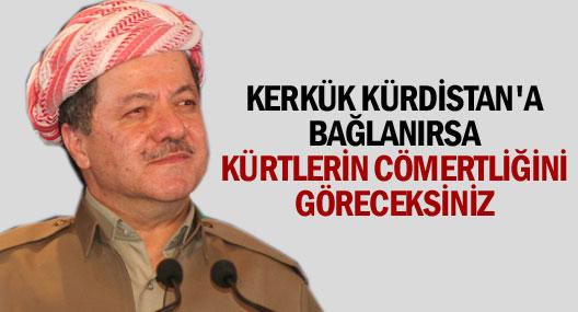 Barzani: Kerkük Kürdistan'a Bağlanırsa Kürtlerin Cömertliğini Göreceksiniz