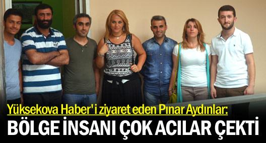 Pınar Aydınlar'dan Yüksekova Haber'e ziyaret
