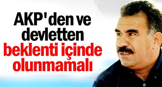 Öcalan: AKP'den ve devletten beklenti içinde olunmamalı