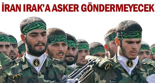 İran Irak'a Asker Göndermeyecek