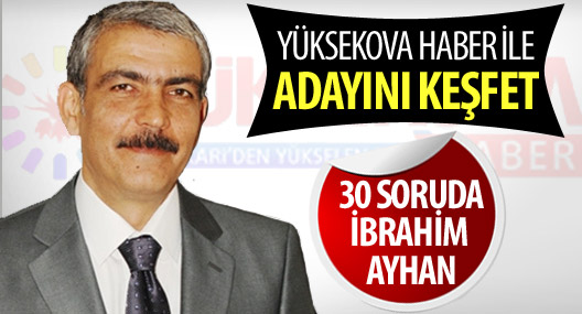 30 soruda İbrahim Ayhan