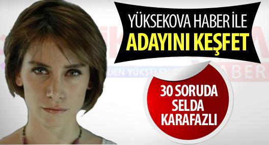30 soruda Selda Karafazlı