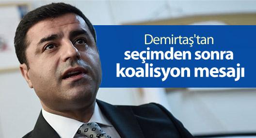 Demirtaş'tan seçimden sonra koalisyon mesajı