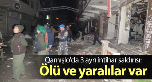 Qamışlo'da 3 ayrı intihar saldırısı:Çok sayıda ölü ve yaralı