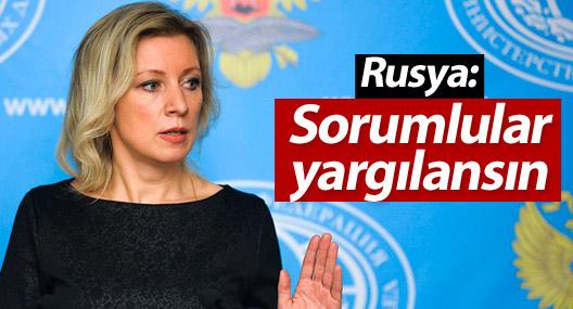 Rusya: Sorumlular yargılansın