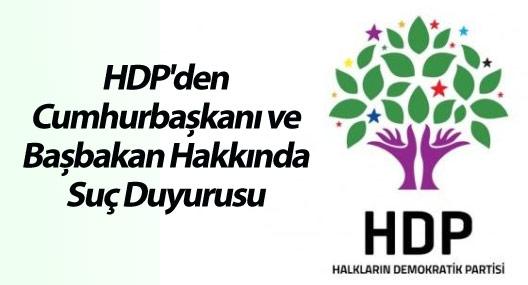 HDP'den Cumhurbaşkanı ve Başbakan Hakkında Suç Duyurusu