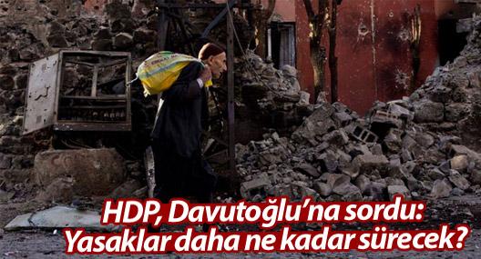 HDP, Davutoğlu'na sordu: Yasaklar daha ne kadar sürecek?
