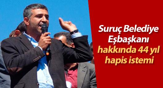 Suruç Belediye Eşbaşkanı hakkında 44 yıl hapis istemi