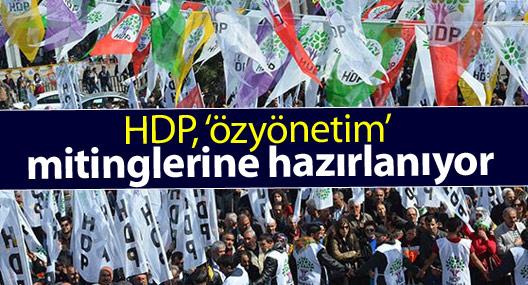 HDP, 'özyönetim' mitinglerine hazırlanıyor