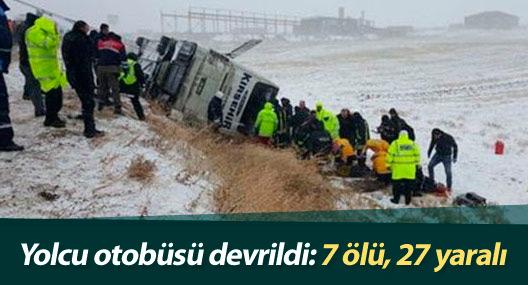 Yolcu otobüsü devrildi: 7 ölü, 27 yaralı
