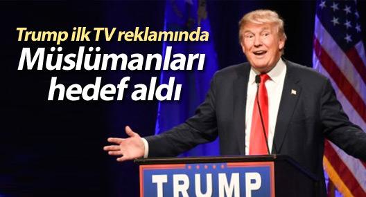 Trump ilk TV reklamında Müslümanları hedef aldı