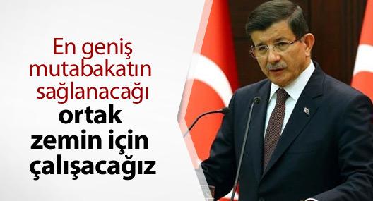 Davutoğlu: Ortak zeminin oluşturulması için çalışacağız
