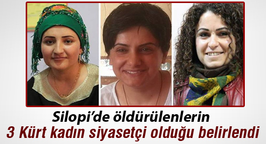 Silopi'de öldürülenlerin 3 Kürt kadın siyasetçi olduğu belirlendi