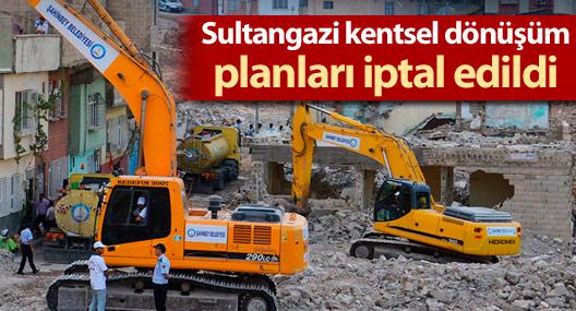 Sultangazi kentsel dönüşüm planları iptal edildi