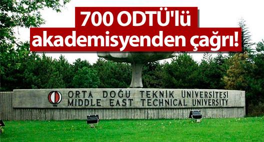 700 ODTÜ'lü akademisyenden çağrı!