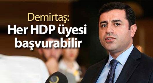 Demirtaş: Her HDP üyesi başvurabilir