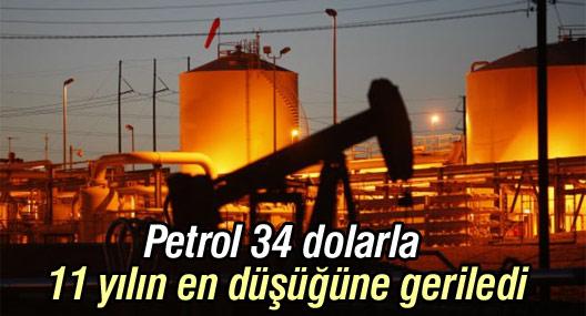 Petrol 34 dolarla 11 yılın en düşüğüne geriledi