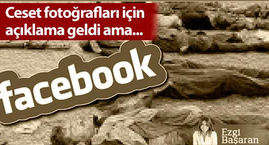 Facebook'tan ceset fotoğrafları için açıklama geldi ama...