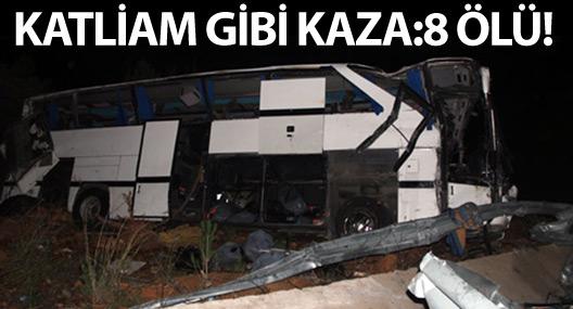 Mülteci taşıyan otobüs takla attı: 8 ölü, 39 yaralı!