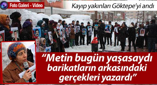 Yüksekova'da kayıp yakınları Metin Göktepe'yi andı