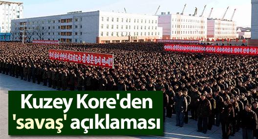 Kuzey Kore'den 'savaş' açıklaması