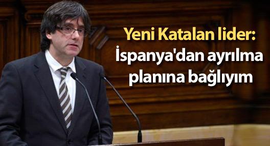 Yeni Katalan lider: İspanya'dan ayrılma planına bağlıyım