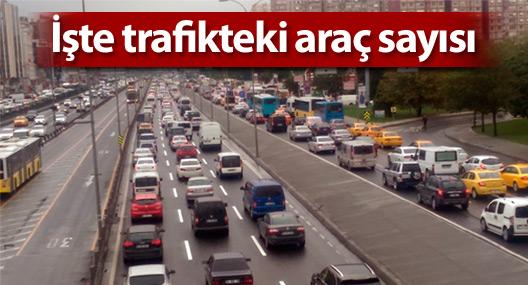 İşte trafikteki taşıt sayısı