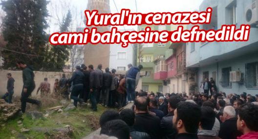 Yural'ın cenazesi cami bahçesine defnedildi