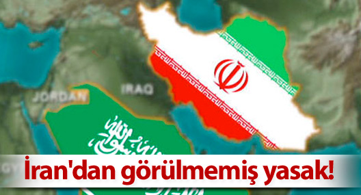 İran'dan görülmemiş yasak!