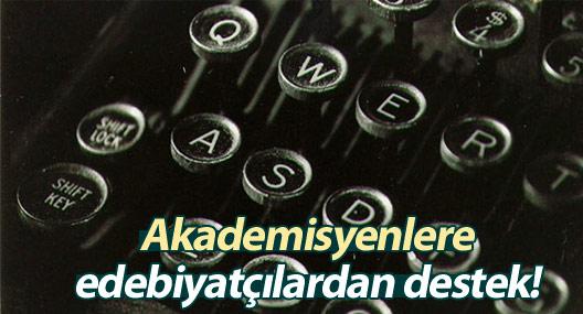 Akademisyenlere edebiyatçılardan destek!
