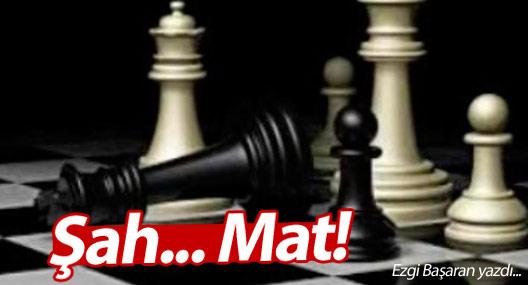 Şah... Mat!