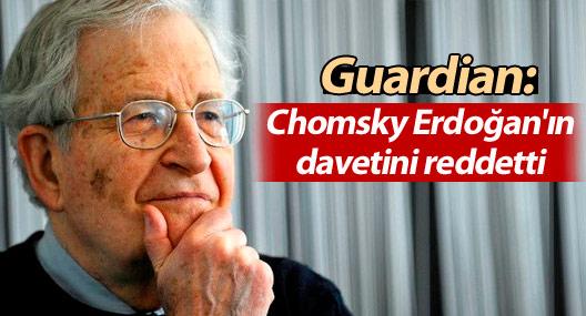 Guardian: Chomsky Erdoğan'ın davetini reddetti