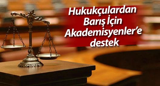Hukukçulardan Barış İçin Akademisyenler'e destek