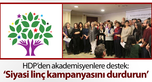 HDP: Akademisyenlere siyasi linç kampanyasını durdurun