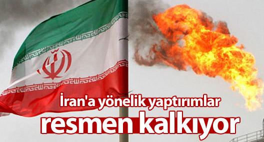 İran'a yönelik yaptırımlar resmen kalkıyor