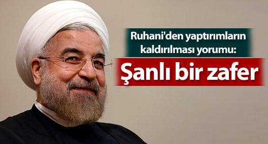 Ruhani'den yaptırımların kaldırılması yorumu: Şanlı bir zafer