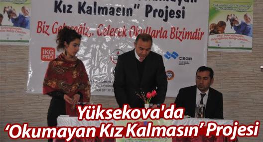 """""""Yüksekova'da Okumayan Kız Kalmasın"""" Projesi"""