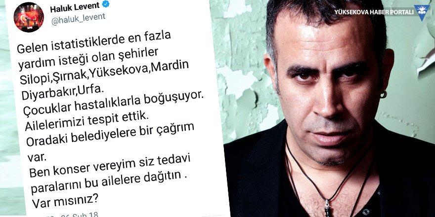 Haluk Levent'ten Yüksekova Belediyesi'ne çağrı