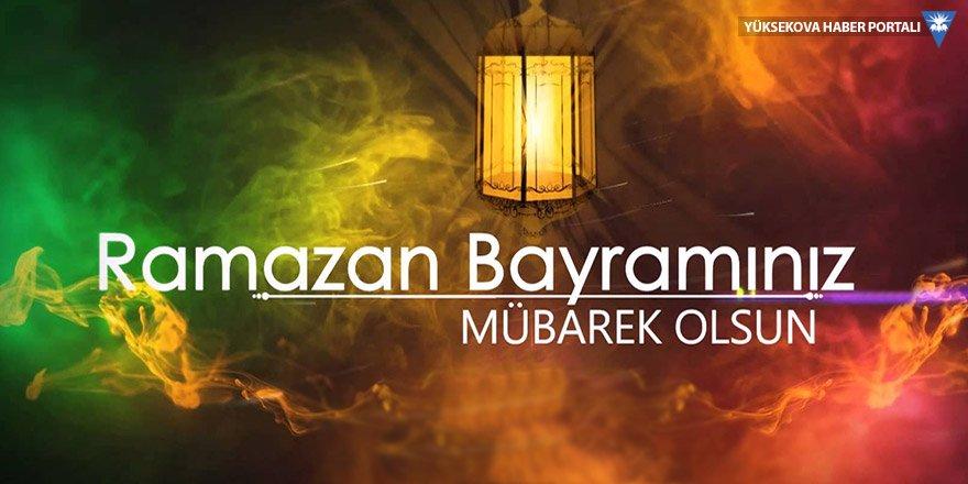 Yüksekova'dan Ramazan Bayramı mesajları